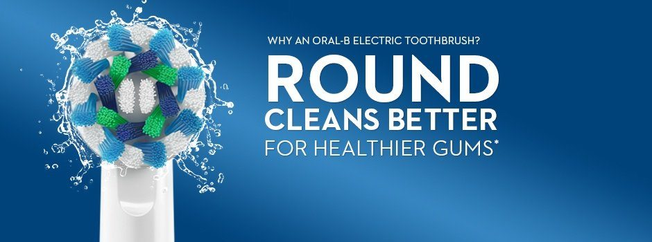 WHY AN ORAL-B ELECTRIC TOOTHBRUSH? ROUND CLEANS BETTER FOR HEALTHIER  GUMS*  *vs. a regular manual toothbrush